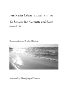 Lefèvre, Jean Xavier: 12 Sonatas for Clarinet and Basso Sonata 1-4